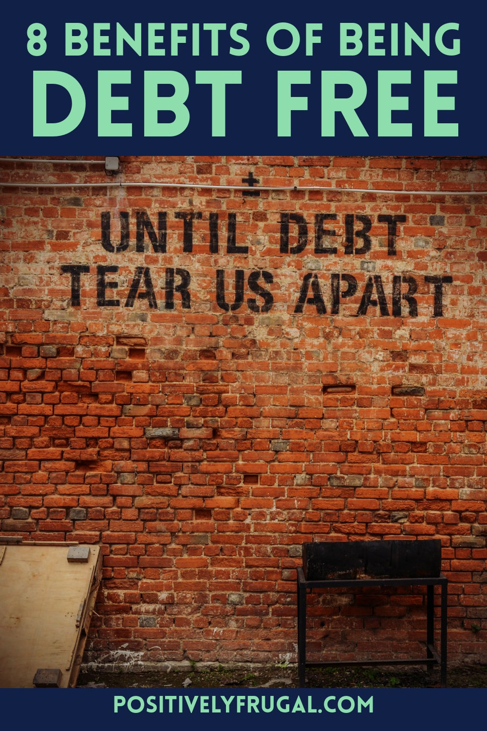 8 Great Benefits of Being Debt Free by PositivelyFrugal.com
