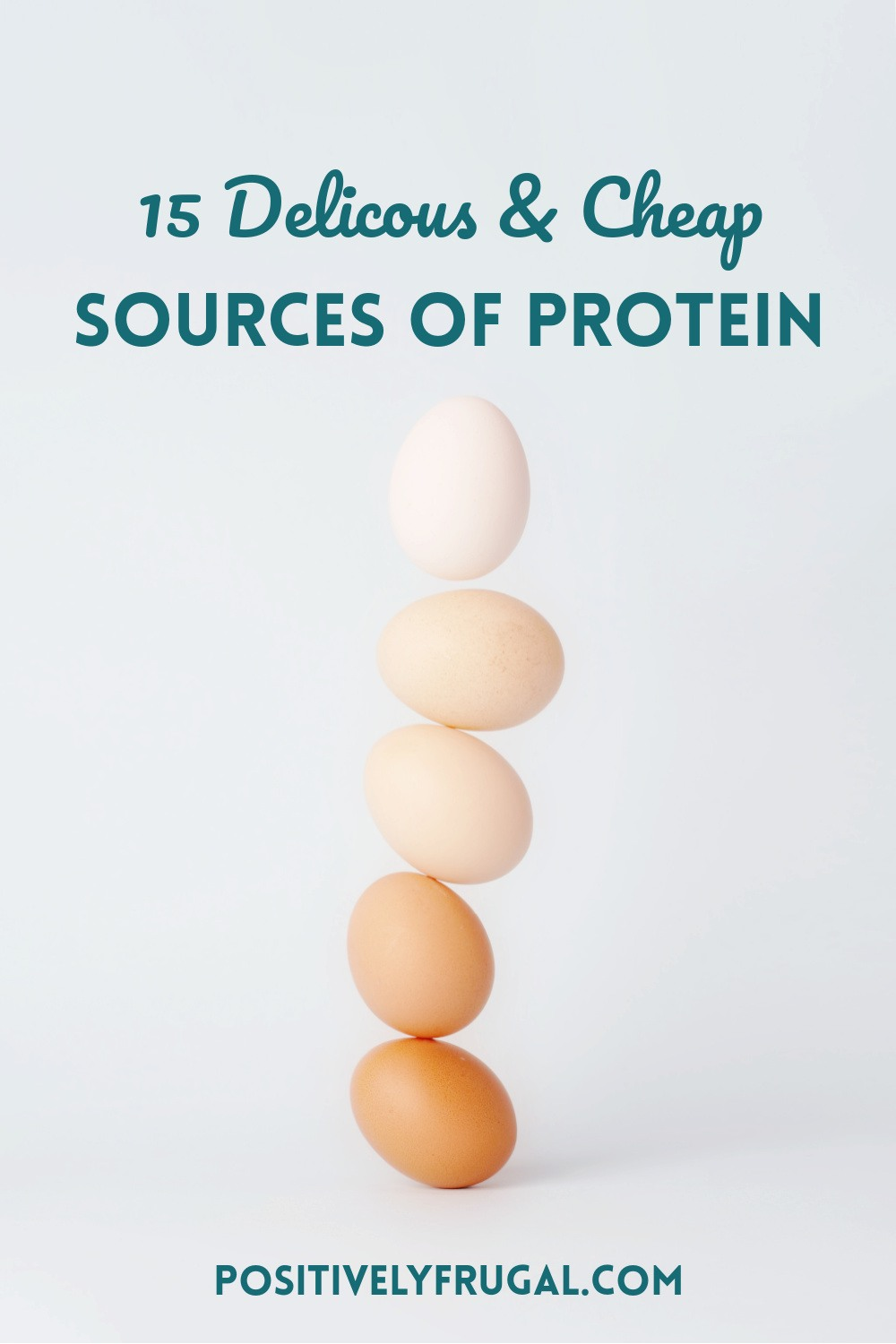 Delicious and Cheap Sources of Protein by PositivelyFrugal.com