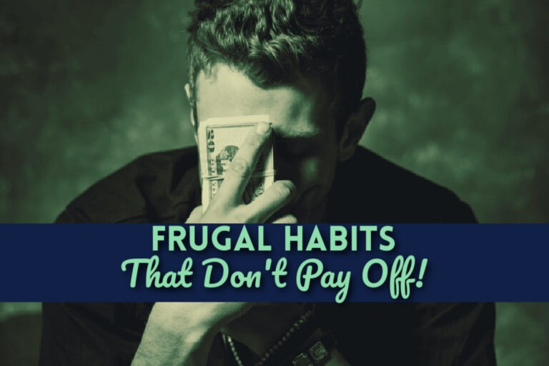 Read more about the article 25 Frugal Habits that Don't Pay Off