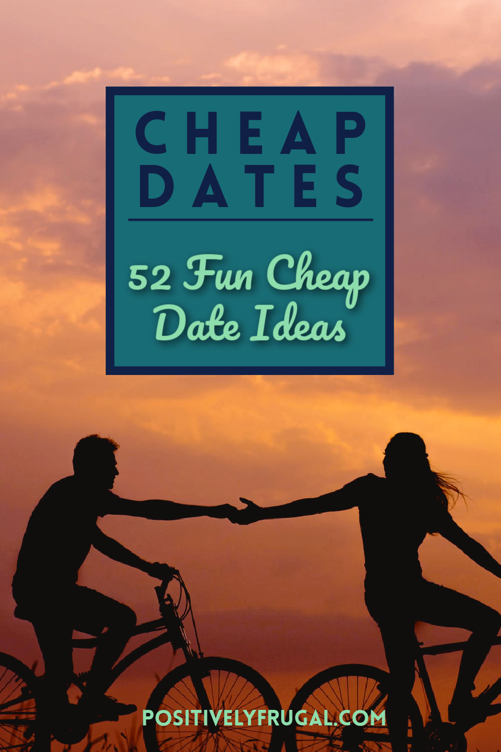 52 Cheap Date Ideas by PositivelyFrugal.com