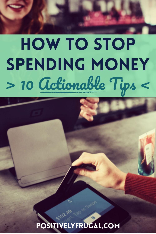 How To Stop Spending Money Ten Actionable Tips