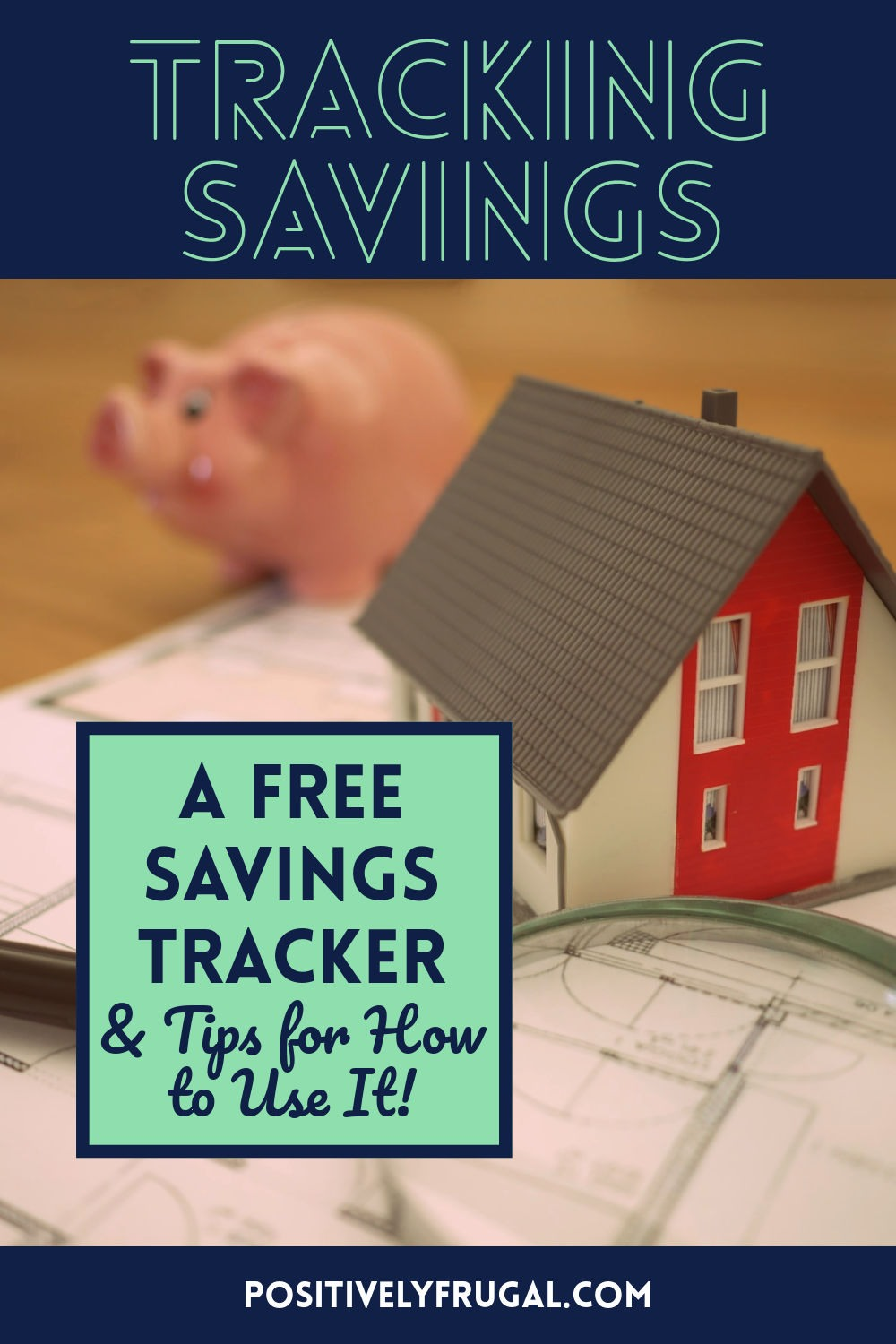 Tracking Savings A Free Savings Tracker Tips for Using It by PositivelyFrugal.com