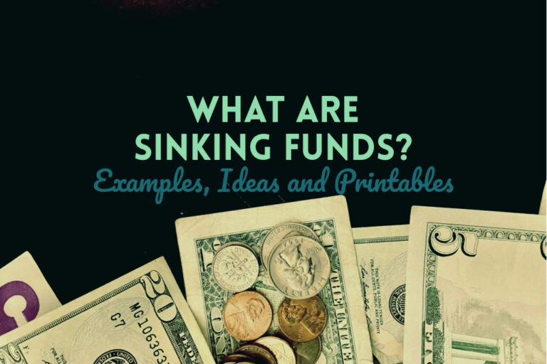 Read more about the article What Are Sinking Funds? Examples, Ideas and Printables