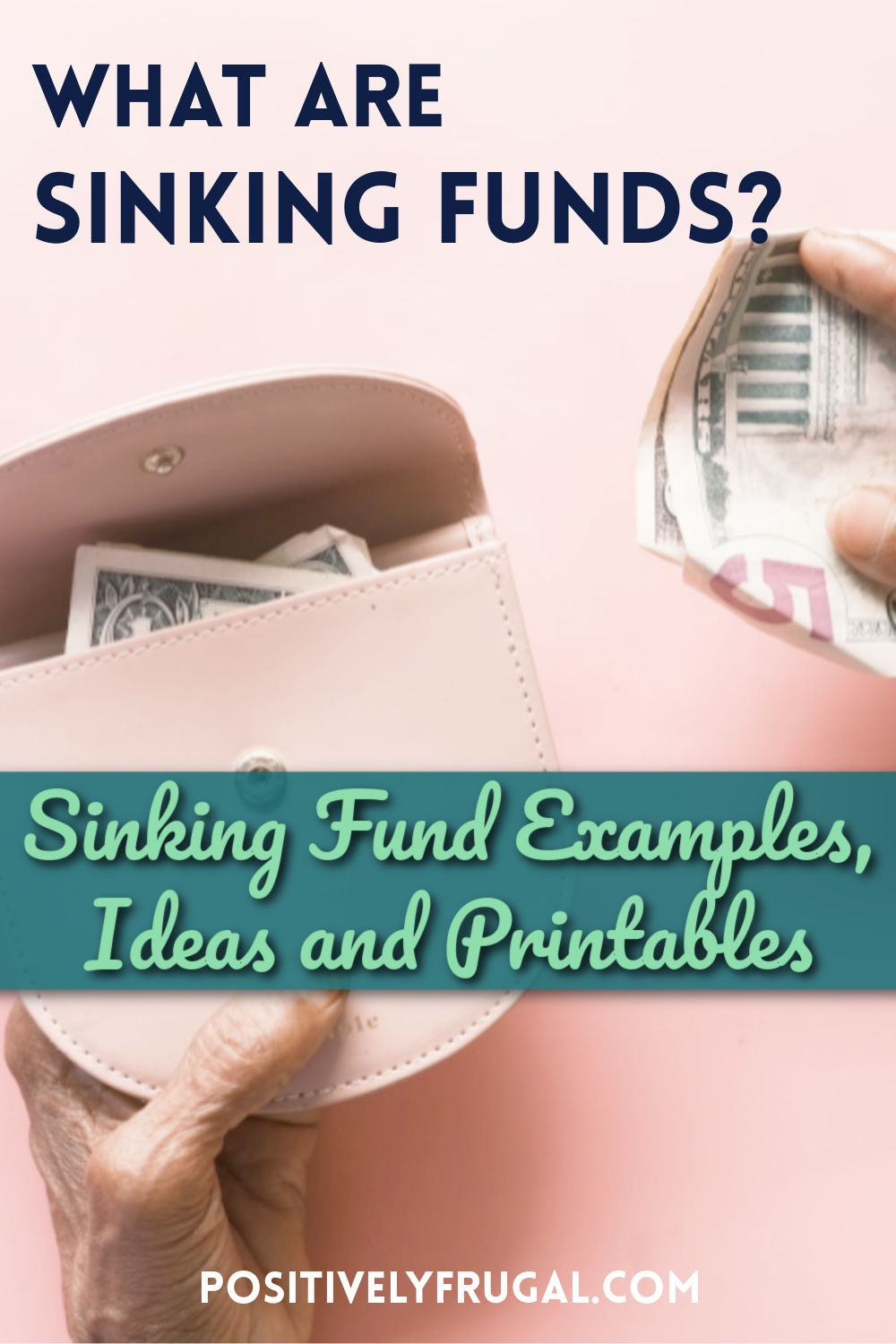 What Are Sinking Funds by PositivelyFrugal.com