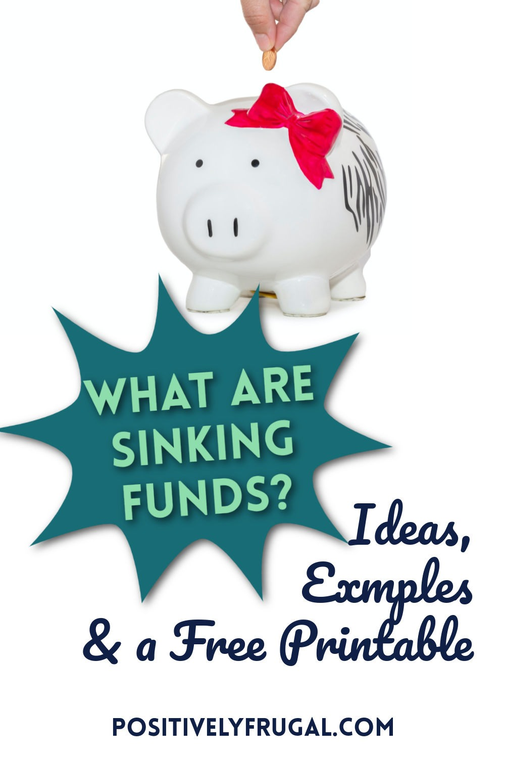 What are Sinking Funds Ideas Examples Free Printable by PositivelyFrugal.com