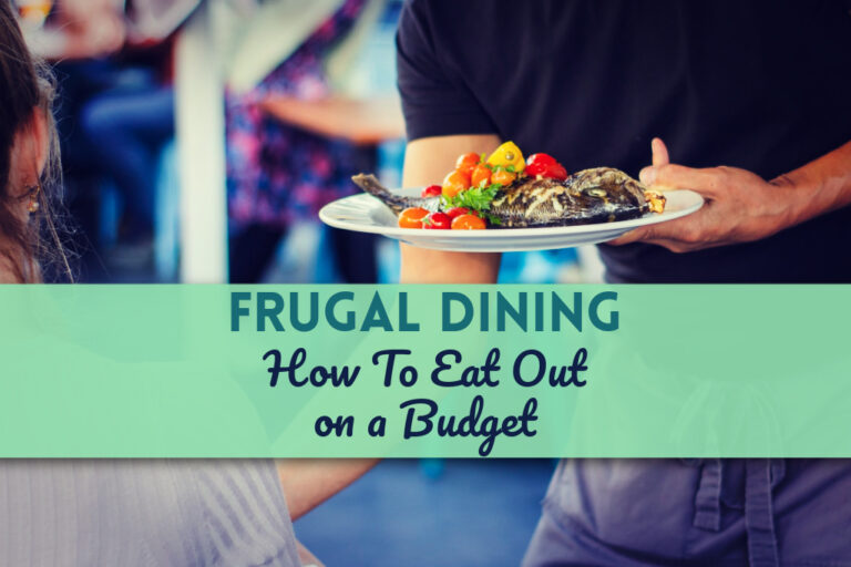 Read more about the article FRUGAL DINING: How To Eat Out on a Budget