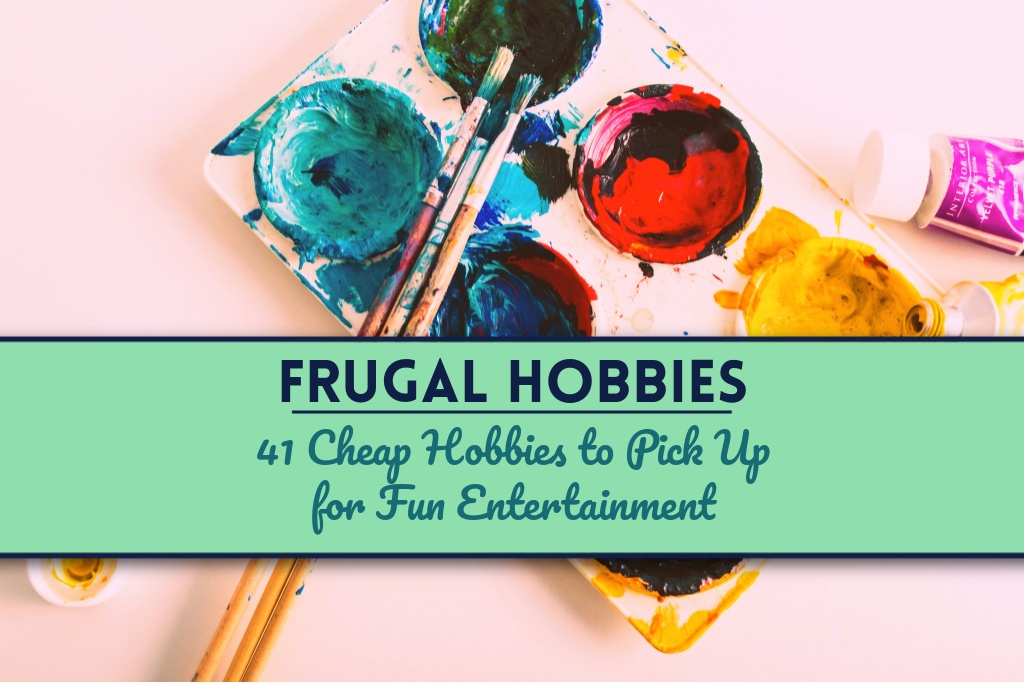 Read more about the article Frugal Hobbies: 41 Cheap Hobbies to Pick Up for Fun